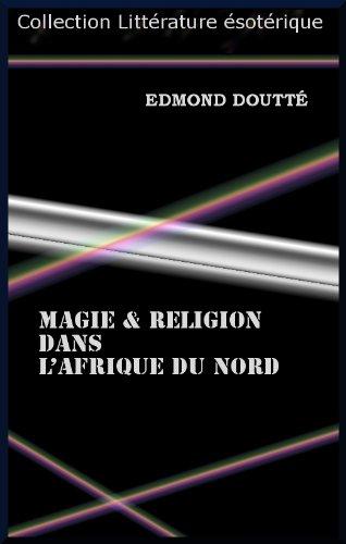 MAGIE ET RELIGION DANS L'AFRIQUE DU NORD