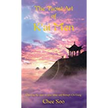 The Taoist Art of K'ai Men: Opening the Door to the Inner Self Through Chi Gung (Taoist Arts of the : Written by Chee Soo, 2006 Edition, (5th Revised edition) Publisher: Seahorse Books [Paperback]
