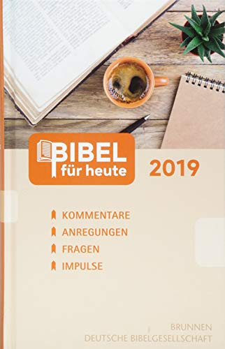 Bibel für heute 2019: Kommentare - Anregungen - Fragen - Impulse