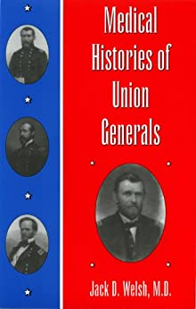 Medical Histories of Union Generals von [Welsh Md, Jack D]