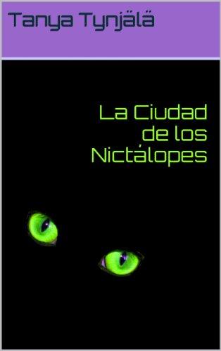 La Ciudad de los Nictálopes (Spanish Edition)