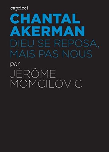 Chantal Akerman - Dieu se reposa, mais pas nous (ACTU CRITIQUE) (French Edition)