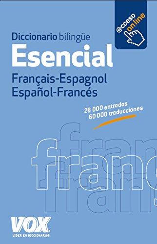 Diccionario Esencial Français-Espagnol / Español-Francés (Vox - Lengua Francesa - Diccionarios Generales) por Larousse Editorial