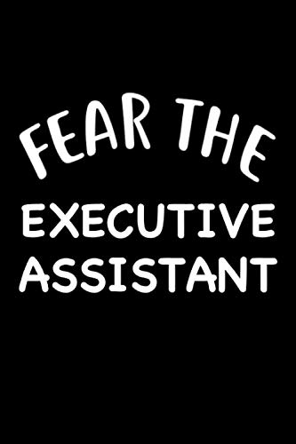 Fear The Executive Assistant: Blank Lined Journal Planner Organizer Gift For Executive Assistants Secretary