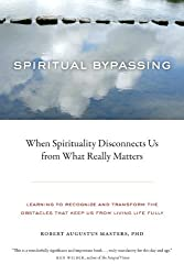 Spiritual Bypassing: When Spirituality Disconnects Us from What Really Matters