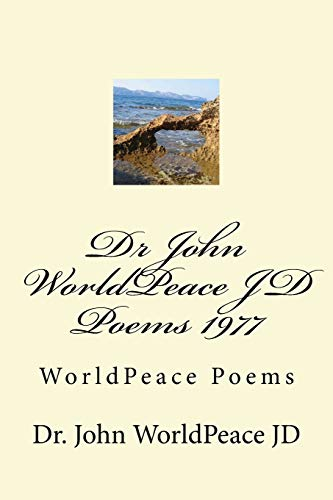 Dr John WorldPeace JD Poems 1977: WorldPeace Poems