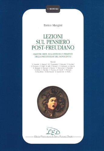 Lezioni sul pensiero post-freudiano. Maestri, idee, suggestioni e fermenti della psicoanalisi del Novecento