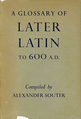 A glossary of later Latin to 600 A.D.