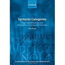 Syntactic Categories: Their Identification and Description in Linguistic Theories (Oxford Surveys in Syntax and Morphology) (Oxford Surveys in Syntax & Morphology No.7) by Gisa Rauh (2006-01-05)