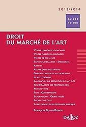 Droit du marché de l'art 2013/2014 - 5e éd.: Dalloz Action