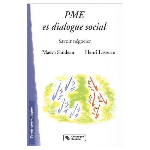 PME et dialogue social : Savoir négocier de Maéva Sandeau (2 décembre 2004) Broché