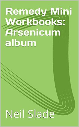 Remedy Mini Workbooks: Arsenicum album (English Edition) -