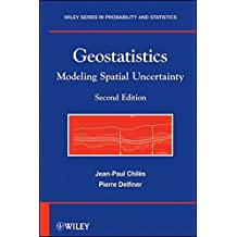 Geostatistics: Modeling Spatial Uncertainty (Wiley Series in Probability and Statistics) by Jean-Paul Chil?s (2012-04-19)