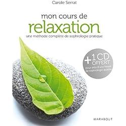 Mon cours de relaxation : Une méthode complète de sophrologie pratique (CD inclus)
