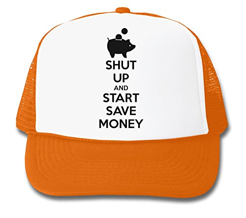 ShutUp and Start Save Money Trucker Cap