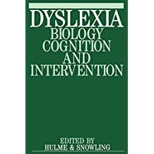 Dyslexia: Biology, Cognition and Intervention (Exc Business And Economy (Whurr))