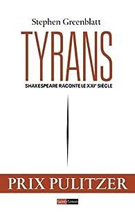 Tyrans - Shakespeare raconte le XXIe siècle par Stephen Greenblatt