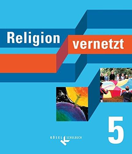 Religion vernetzt: 5. Schuljahr - Schülerbuch
