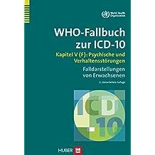 WHO-Fallbuch zur ICD-10: Kapitel V (F): Psychische und Verhaltensstörungen - Falldarstellungen von Erwachsenen