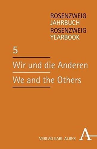 Wir und die Anderen / We and the Others: Beiträge zum Kongress der Internationalen Rosenzweig-Gesellschaft in Paris vom 17.-20. Mai 2009. 1. Teil (Rosenzweig Jahrbuch /Rosenzweig Yearbook)