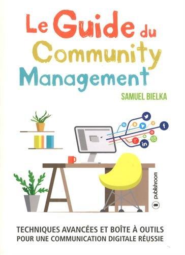 Le guide du community management : Techn...