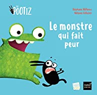 Le monstre qui fait peur par Stéphane Millerou