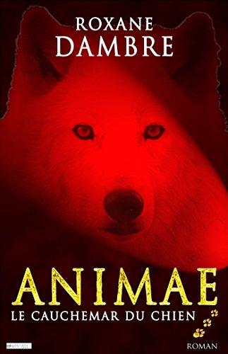 Animae tome 3: Le cauchemar du chien (Imaginaire t. 33540)