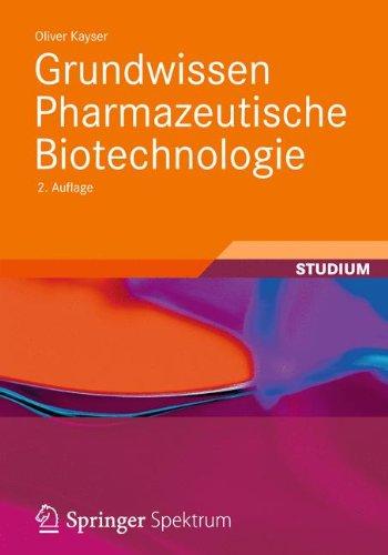 Grundwissen Pharmazeutische Biotechnologie (Chemie in der Praxis)