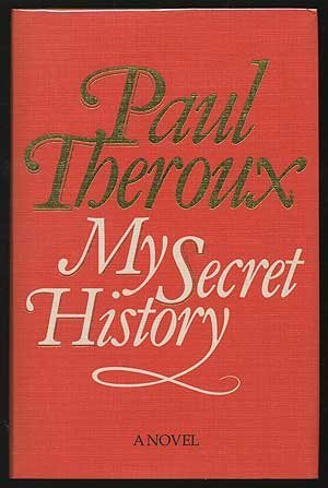 My Secret History by Paul Theroux (1989-06-12)