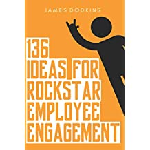 136 Ideas For Rockstar Employee Engagement