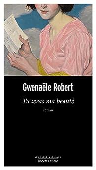Tu seras ma beauté par Gwenaële Robert
