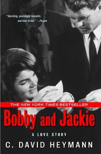 Bobby and Jackie: A Love Story by C. David Heymann (2010-04-27)