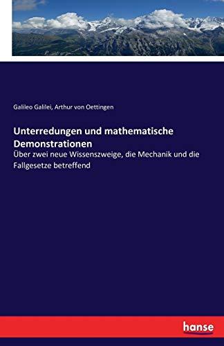 Unterredungen und mathematische Demonstrationen: Über zwei neue Wissenszweige, die Mechanik und die Fallgesetze betreffend