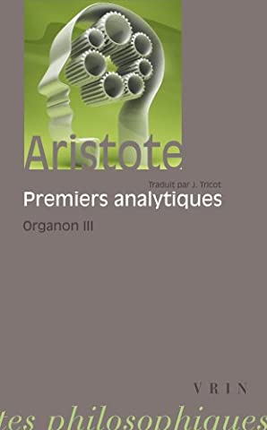 Organon, tome 3 : Les Premiers analytiques