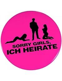 6er SET Ansteck Button - 'SORRY GIRLS, ICH HEIRATE' - Ø 5,6 cm - Buttons für Junggesellenabschied - Neon Pink - Ansteckbutton - Anstecker