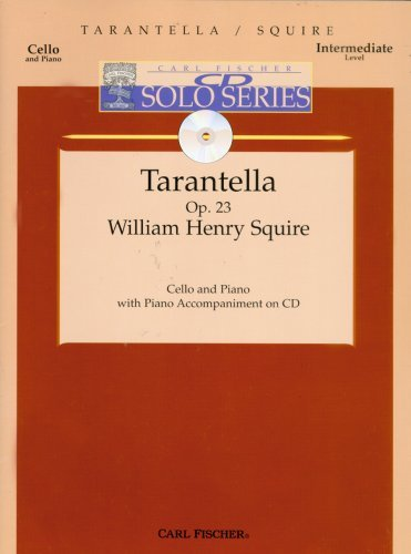 Tarantella for Cello and Piano w/ acc. CD by William Henry Squire (2007-11-26)