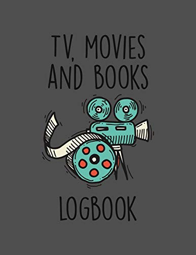 TV, Movies & Books Logbook: Film And Book Critic Journal - Great Gift For  Film Students And Book Lovers