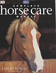 Complete Horse Care Manual by Vogel, Colin (2003) Hardcover