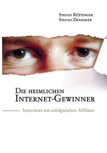 Die heimlichen Internet-Gewinner: Interviews mit erfolgreichen Affiliates