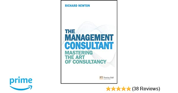 The Management Consultant Mastering The Art Of Consultancy