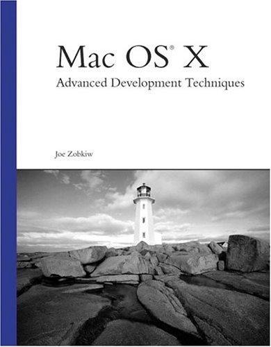 Mac OS X: Advanced Development Techniques (Developer's Library) by Joe Zobkiw (2003-04-22)