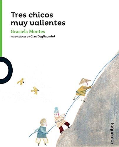SPA-TRES CHICOS MUY VALIENTES (Serie Verde: Colección Pequeñas Historias) por Graciela Montes