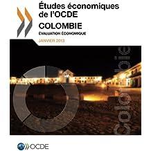 Études économiques de l'Ocde : Colombie 2013 : Évaluation économique