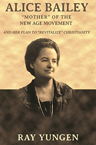Alice Bailey: Mother of the New Age Movement and her plan to revitalize the Christian Church