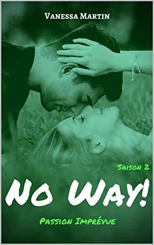 No Way! : Passion Imprévue (Saison 2) par Vanessa Martin
