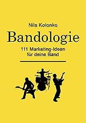 Bandologie ― 111 Marketing-Ideen für deine Band