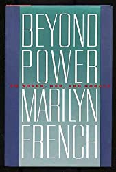Beyond Power : on Women, Men, and Morals / Marilyn French