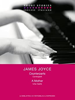 Counterparts - A Mother / Controparti - Una madre (Short Stories) di [Joyce, James]