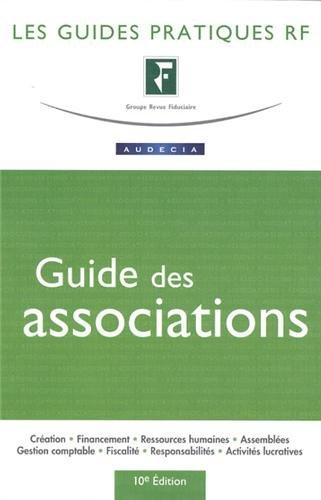 Guide des associations. Création-Financement-Ressources humaines-Assemblées-Gestion comptable-Fiscalité-Responsabilités-Activités lucratives par Yves de La Villeguérin