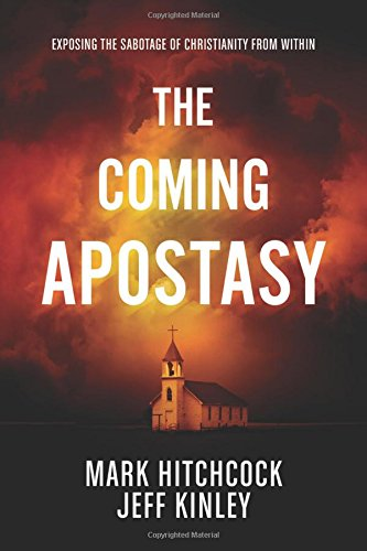 the-coming-apostasy-exposing-the-sabotage-of-christianity-from-within